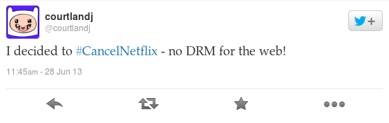 I decided to #CancelNetflix - no DRM for the web!