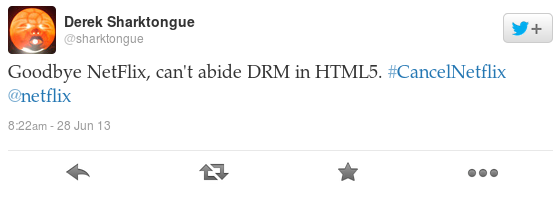Goodbye NetFlix, can't abide DRM in HTML5. #CancelNetflix @netflix