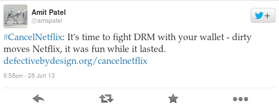 #CancelNetflix: It's time to fight DRM with your wallet - dirty moves Netflix, it was fun while it lasted. http://www.defectivebydesign.org/cancelnetflix