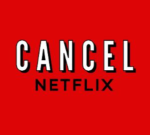 #CancelNetflix