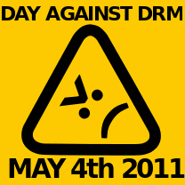 Yellow banner -- May 4th, 2011: Day Against DRM