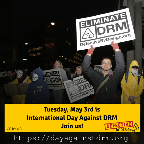 International Day Against DRM is Tuesday, May 3rd 2016. Join us!