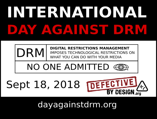 a postcard reading 'International Day Against DRM' with a spoof on a movie Rating screen that says 'DRM: Digital Restrictions Management imposes technological restrictions on what you can do with your media. No one admitted.' There is the DefectiveByDesign.org logo as well as a link to dayagainstdrm.org.