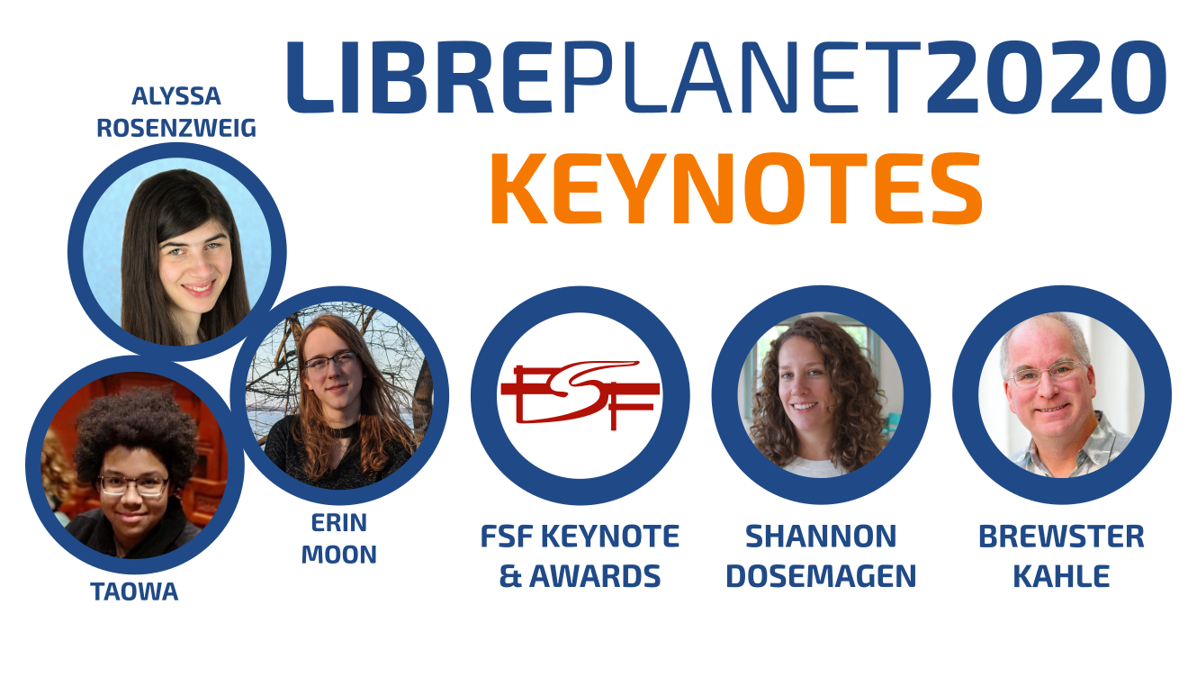 [ Keynotes announced so far for LibrePlanet 2020. ]