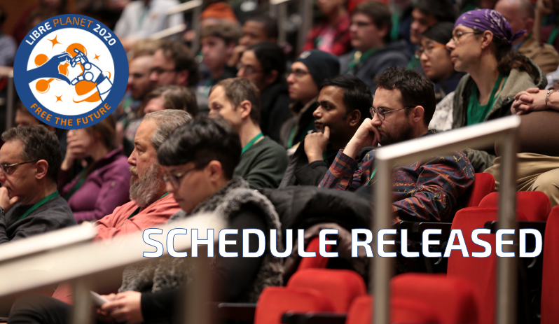 [ Graphic announcing LibrePlanet 2020 schedule release. ]